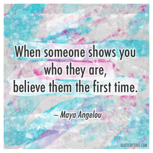 believe-them-the-first-time-maya-angelou